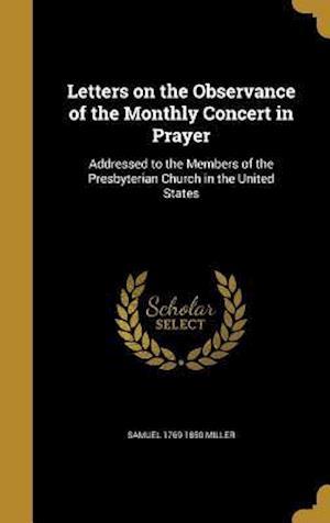Bog, hardback Letters on the Observance of the Monthly Concert in Prayer af Samuel 1769-1850 Miller