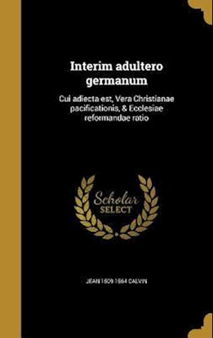Bog, hardback Interim Adultero Germanum af Jean 1509-1564 Calvin
