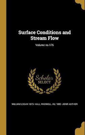 Bog, hardback Surface Conditions and Stream Flow; Volume No.176 af William Logan 1873- Hall