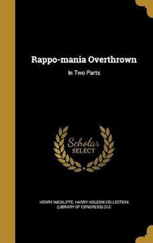 Bog, hardback Rappo-Mania Overthrown af Henry Wickliffe