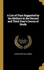 A List of Toys Suggested by the Mothers in the Second and Third Year's Course of Study af Elizabeth 1849-1927 Harrison