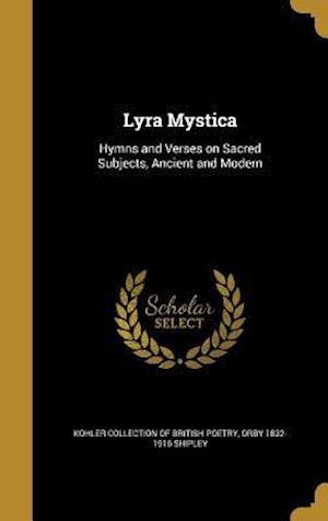 Bog, hardback Lyra Mystica af Orby 1832-1916 Shipley