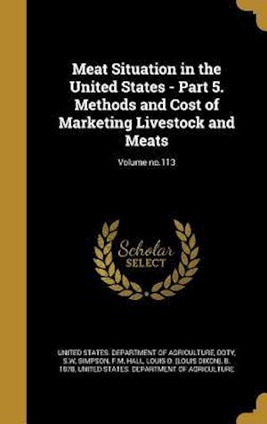 Bog, hardback Meat Situation in the United States - Part 5. Methods and Cost of Marketing Livestock and Meats; Volume No.113