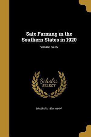 Bog, paperback Safe Farming in the Southern States in 1920; Volume No.85 af Bradford 1870- Knapp