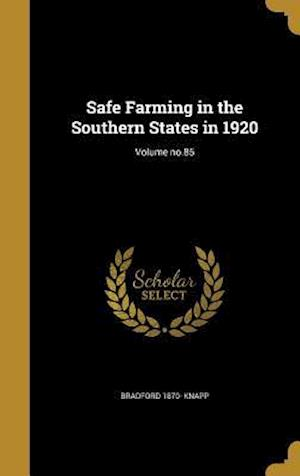 Bog, hardback Safe Farming in the Southern States in 1920; Volume No.85 af Bradford 1870- Knapp