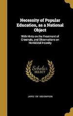 Necessity of Popular Education, as a National Object af James 1781-1853 Simpson