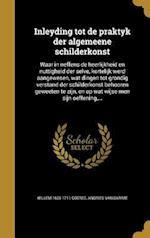 Inleyding Tot de Praktyk Der Algemeene Schilderkonst af Andries Van Damme, Willem 1635-1711 Goeree