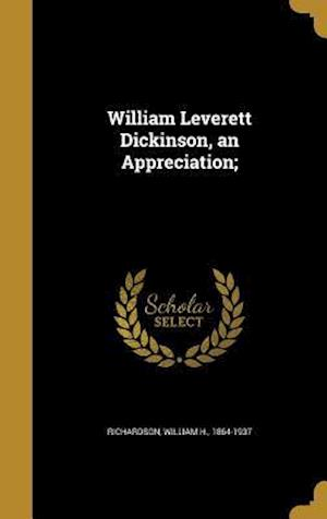 Bog, hardback William Leverett Dickinson, an Appreciation;
