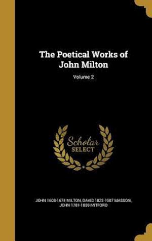Bog, hardback The Poetical Works of John Milton; Volume 2 af John 1781-1859 Mitford, David 1822-1907 Masson, John 1608-1674 Milton