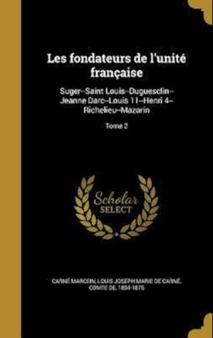 Bog, hardback Les Fondateurs de L'Unite Francaise