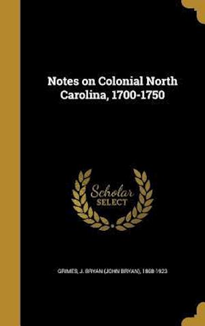 Bog, hardback Notes on Colonial North Carolina, 1700-1750