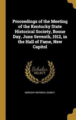 Bog, hardback Proceedings of the Meeting of the Kentucky State Historical Society, Boone Day, June Seventh, 1912, in the Hall of Fame, New Capitol