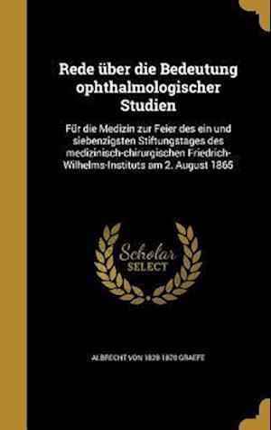 Bog, hardback Rede Uber Die Bedeutung Ophthalmologischer Studien af Albrecht Von 1828-1870 Graefe