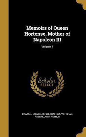 Bog, hardback Memoirs of Queen Hortense, Mother of Napoleon III; Volume 1