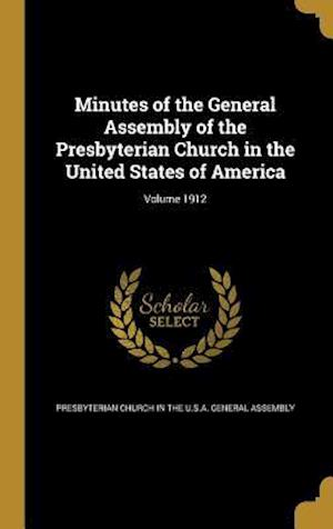 Bog, hardback Minutes of the General Assembly of the Presbyterian Church in the United States of America; Volume 1912