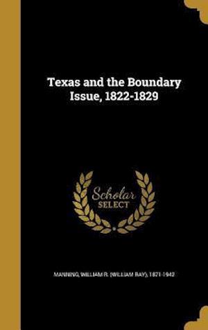 Bog, hardback Texas and the Boundary Issue, 1822-1829
