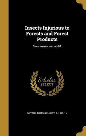 Bog, hardback Insects Injurious to Forests and Forest Products; Volume New Ser.