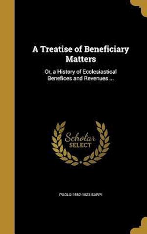 Bog, hardback A Treatise of Beneficiary Matters af Paolo 1552-1623 Sarpi