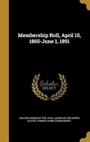 Bog, hardback Membership Roll, April 15, 1865-June 1, 1891