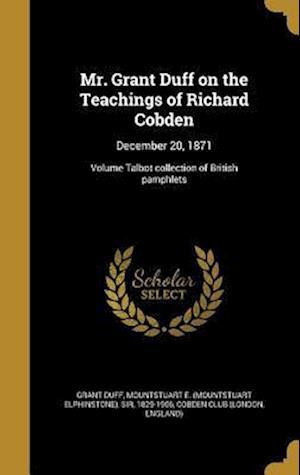 Bog, hardback Mr. Grant Duff on the Teachings of Richard Cobden