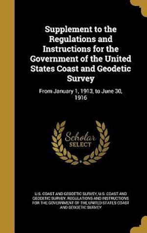 Bog, hardback Supplement to the Regulations and Instructions for the Government of the United States Coast and Geodetic Survey