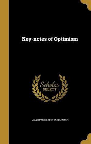 Bog, hardback Key-Notes of Optimism af Calvin Weiss 1874-1938 Laufer