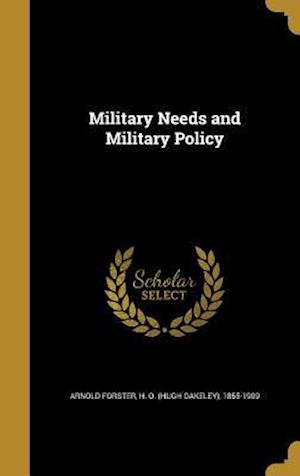 Bog, hardback Military Needs and Military Policy
