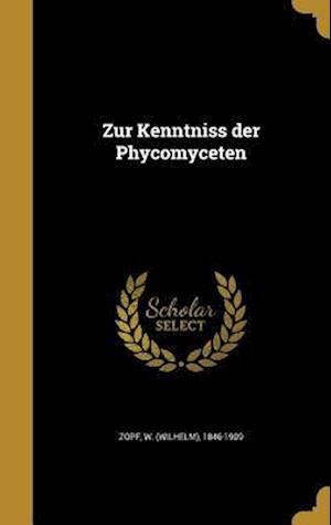 Bog, hardback Zur Kenntniss Der Phycomyceten