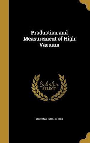 Bog, hardback Production and Measurement of High Vacuum