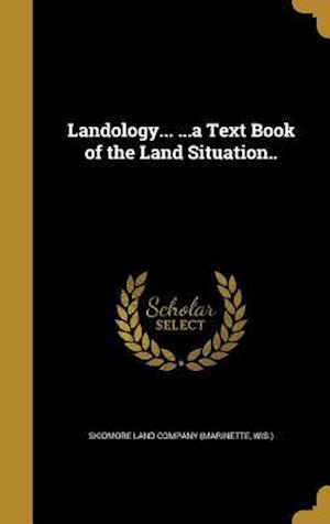 Bog, hardback Landology... ...a Text Book of the Land Situation..