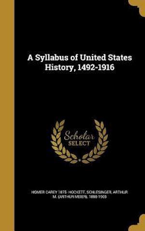 Bog, hardback A Syllabus of United States History, 1492-1916 af Homer Carey 1875- Hockett