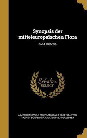 Bog, hardback Synopsis Der Mitteleuropaischen Flora; Band 1896/98- af Paul 1871-1933 Graebner, Paul 1900-1978 Graebner