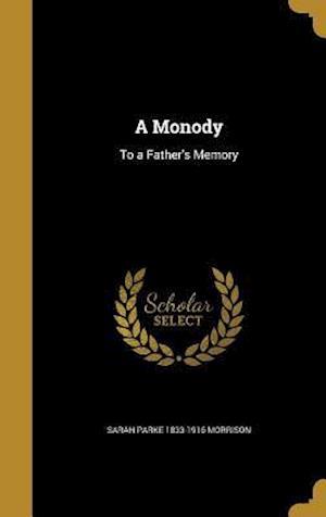 Bog, hardback A Monody af Sarah Parke 1833-1916 Morrison