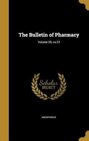 Bog, hardback The Bulletin of Pharmacy; Volume 29, No.12