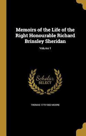 Bog, hardback Memoirs of the Life of the Right Honourable Richard Brinsley Sheridan; Volume 1 af Thomas 1779-1852 Moore