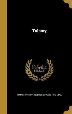 Bog, hardback Tolstoy af Bernard 1876- Miall, Romain 1866-1944 Rolland