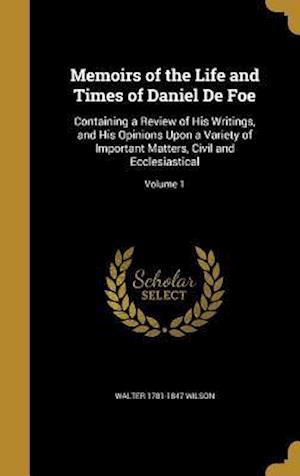 Bog, hardback Memoirs of the Life and Times of Daniel de Foe af Walter 1781-1847 Wilson