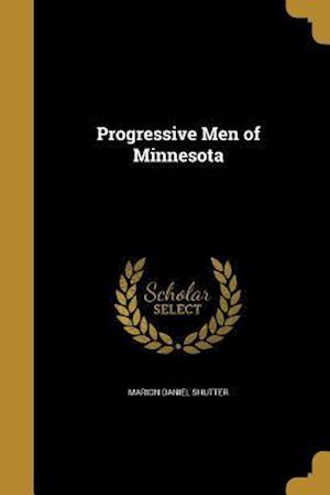 Bog, paperback Progressive Men of Minnesota af Marion Daniel Shutter