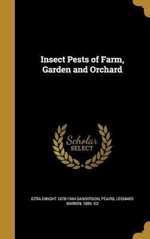 Bog, hardback Insect Pests of Farm, Garden and Orchard af Ezra Dwight 1878-1944 Sanderson