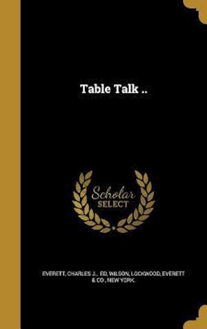 Bog, hardback Table Talk ..