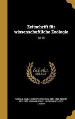 Bog, hardback Zeitschrift Fur Wissenschaftliche Zoologie; Bd. 93 af Ernst Heinrich 1835-1925 Ehlers, Albert 1817-1905 Kolliker