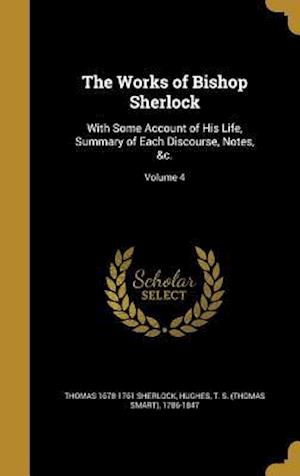 Bog, hardback The Works of Bishop Sherlock af Thomas 1678-1761 Sherlock