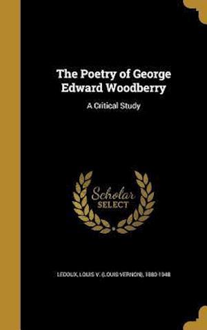 Bog, hardback The Poetry of George Edward Woodberry