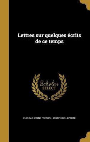 Bog, hardback Lettres Sur Quelques Ecrits de Ce Temps