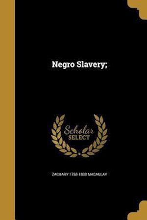 Bog, paperback Negro Slavery; af Zachary 1768-1838 Macaulay