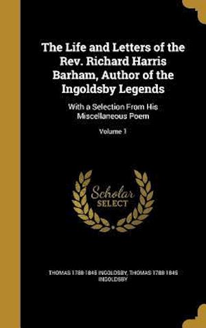 Bog, hardback The Life and Letters of the REV. Richard Harris Barham, Author of the Ingoldsby Legends af Thomas 1788-1845 Ingoldsby