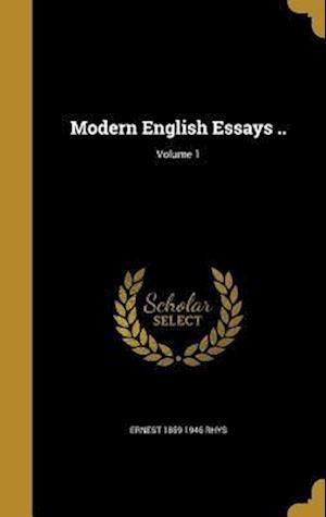 Bog, hardback Modern English Essays ..; Volume 1 af Ernest 1859-1946 Rhys