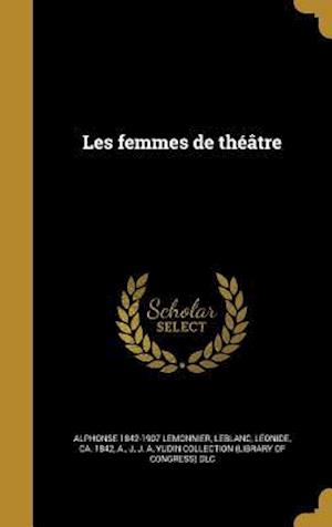 Bog, hardback Les Femmes de Theatre af Alphonse 1842-1907 Lemonnier