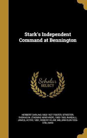 Bog, hardback Stark's Independent Command at Bennington af Herbert Darling 1863-1927 Foster