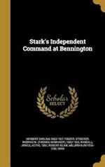 Stark's Independent Command at Bennington af Herbert Darling 1863-1927 Foster